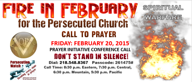 VOP™ Fire In Ferbruary 2015 for the Persecuted Church