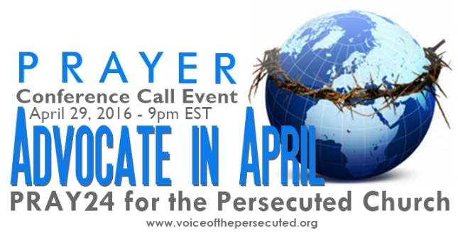 Voice of the Persecuted Prayer Conference Call Event - Hear from and pray for the Persecuted